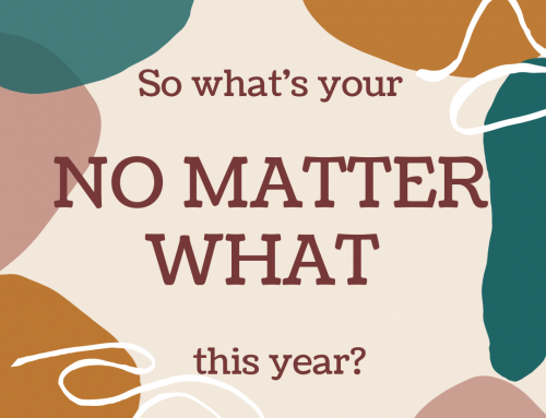 "What's Your ""NO MATTER WHAT"" for 2021?"